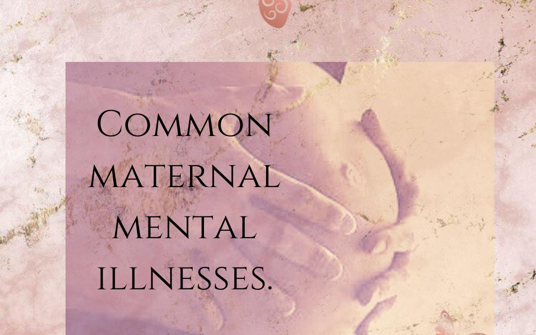 Common Maternal Mental Illnesses
