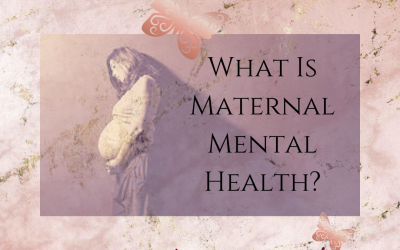 What Is Maternal Mental Health?