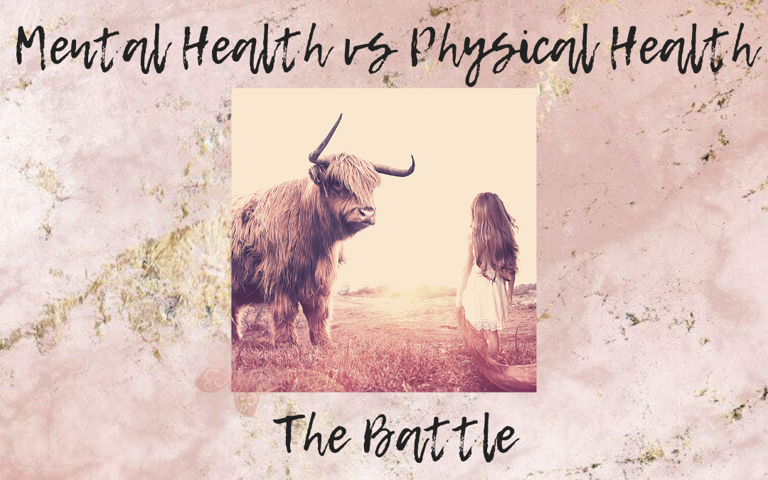 Mental Health vs Physical Health – The Battle