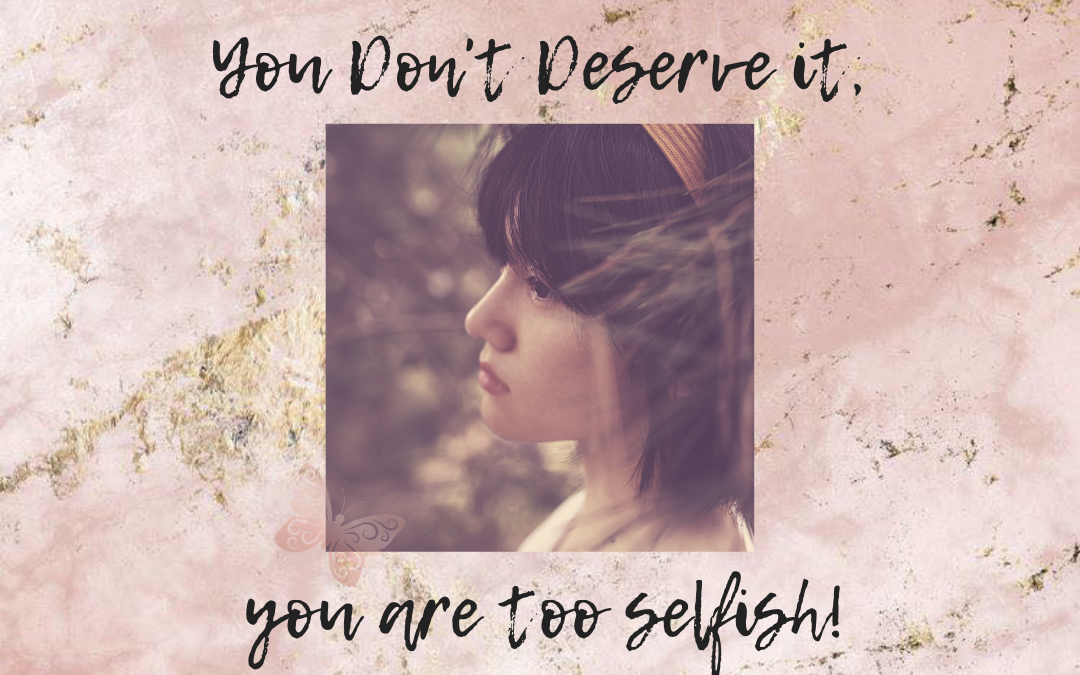 You Don't Deserve It, You Are Too Selfish